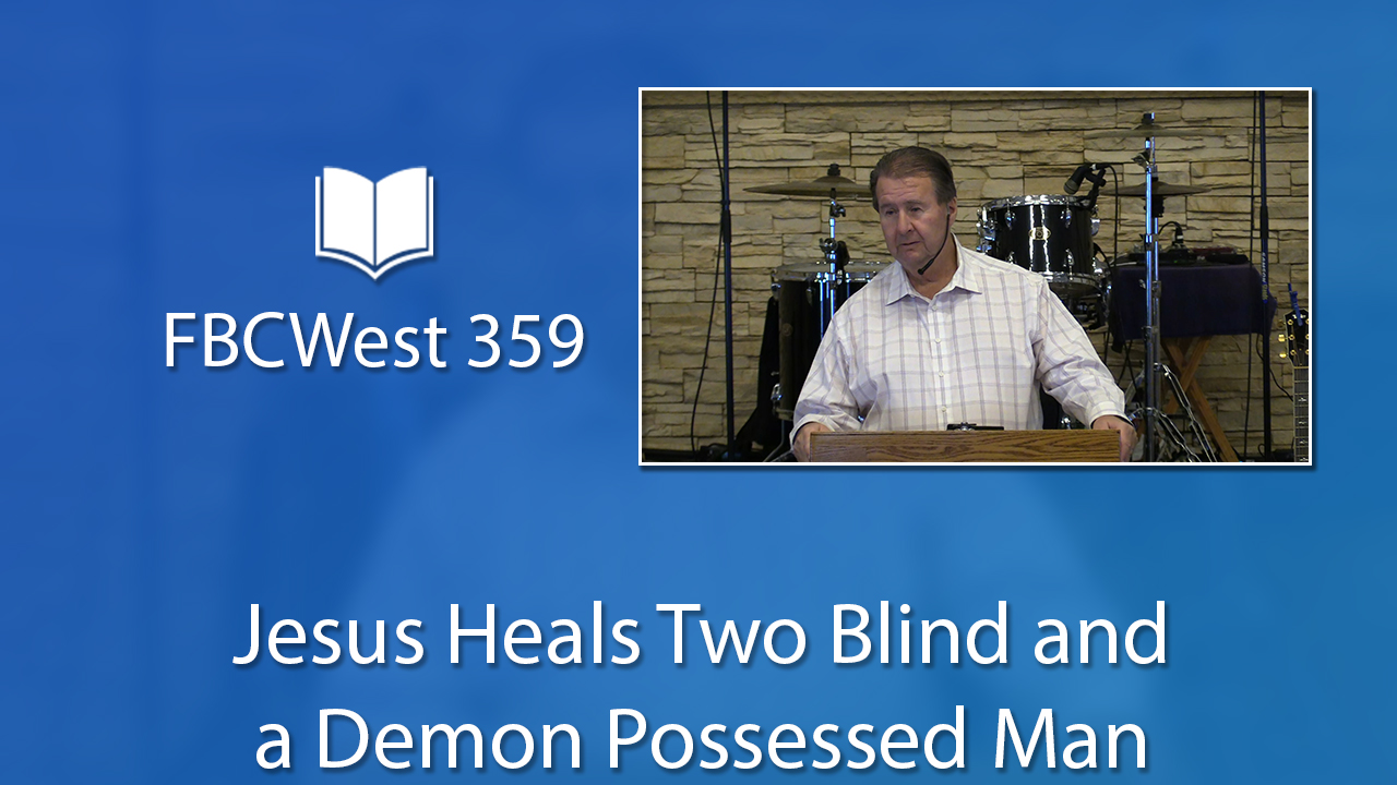 359 FBCWest | Jesus Heals Two Blind and a Demon Possessed Man photo poster