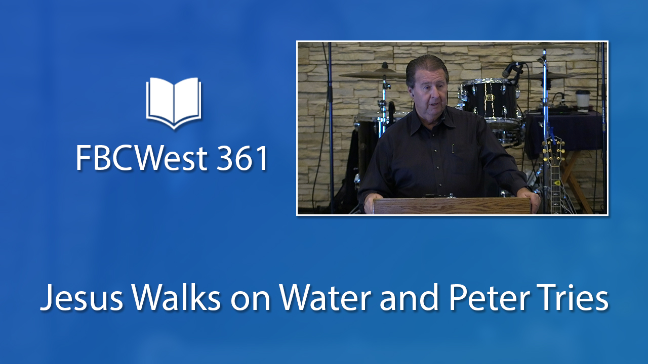 361 FBCWest | Jesus Walks on Water and Peter Tries photo poster