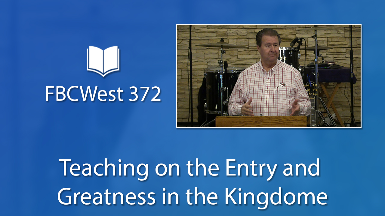 372 FBCWest | Teaching on the Entry and Greatness in the Kingdom photo poster