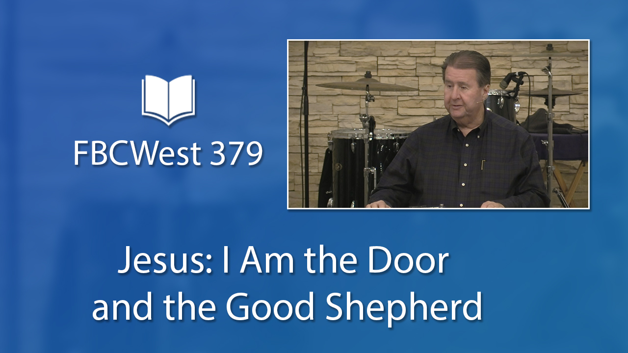 379 FBCWest | Jesus: I Am the Door and the Good Shepherd photo poster