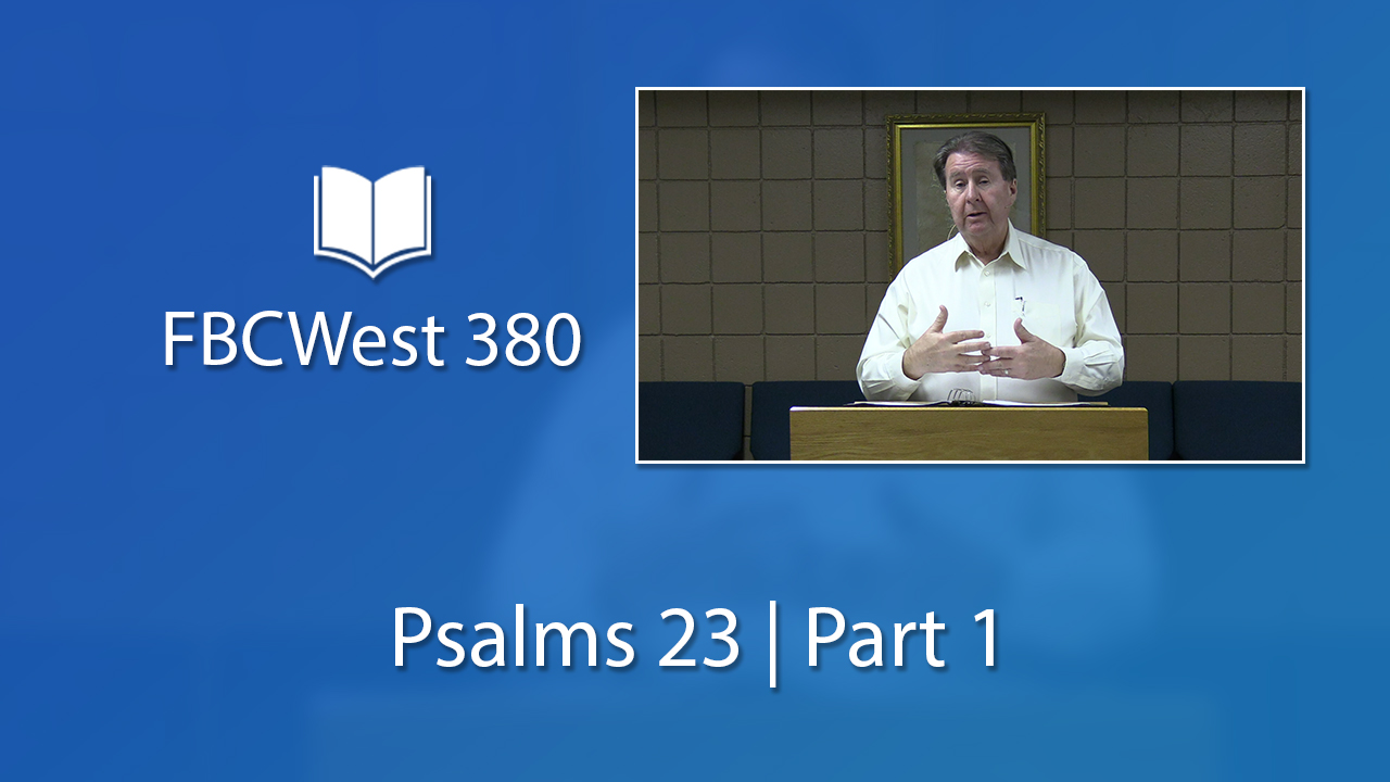 380 FBCWest | Psalm 23 | Part 1 photo poster