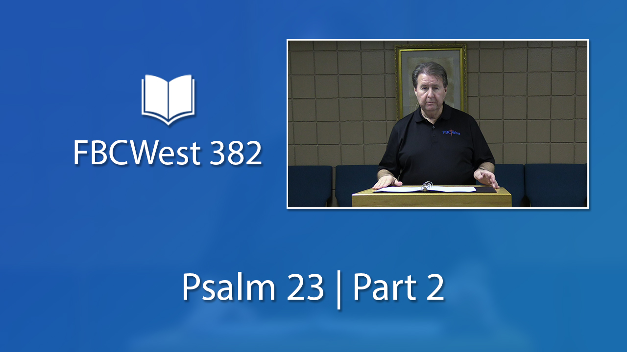 382 FBCWest | Psalm 23 | Part 2 photo poster