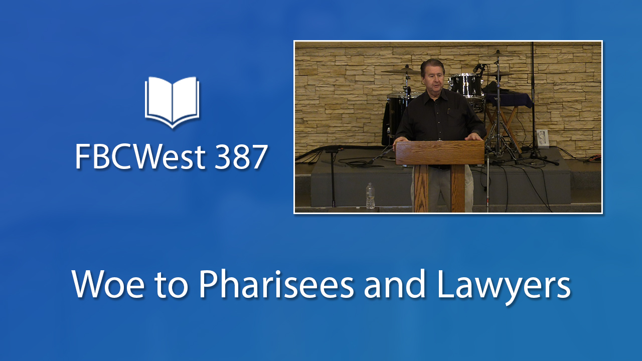 387 FBCWest | Woe to Pharisees and Lawyers photo poster
