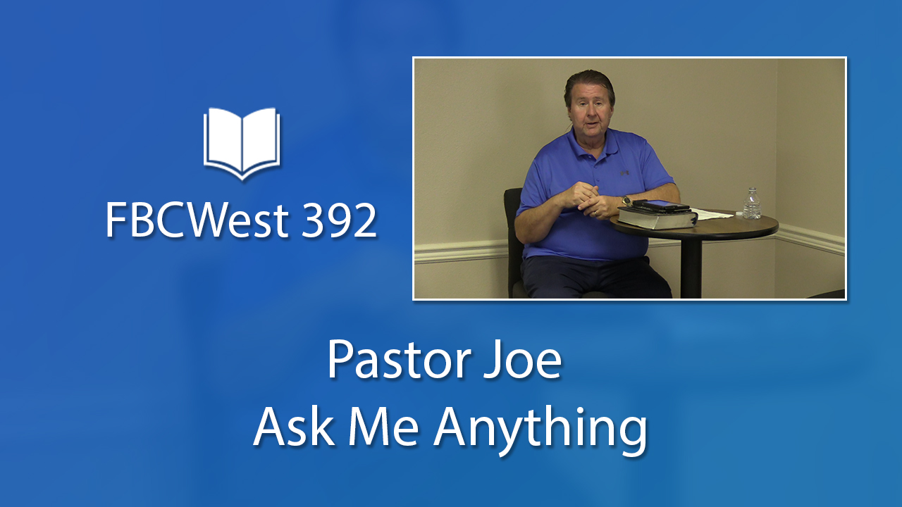 392 FBCWest | Pastor Joe | Ask Me Anything photo poster