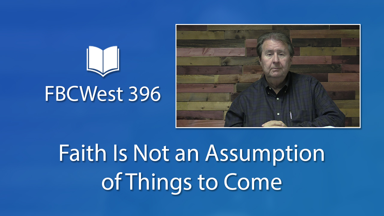 396 FBCWest | Faith Is Not an Assumption of Things to Come photo poster
