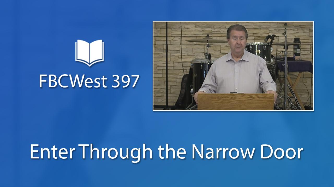 397 FBCWest | Enter Through the Narrow Door photo poster