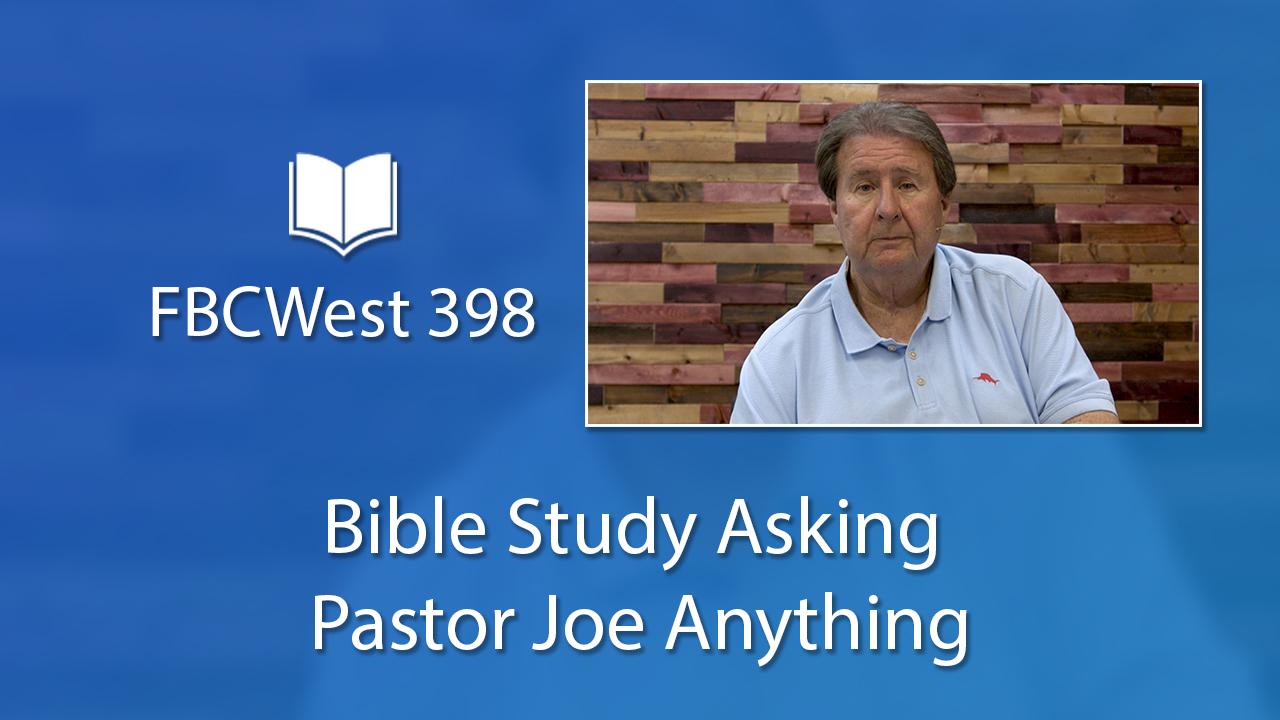 398 FBCWest | Bible Study Asking Pastor Joe Anything photo poster