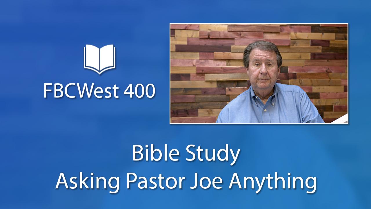 400 FBCWest | Bible Study Asking Pastor Joe Anything photo poster