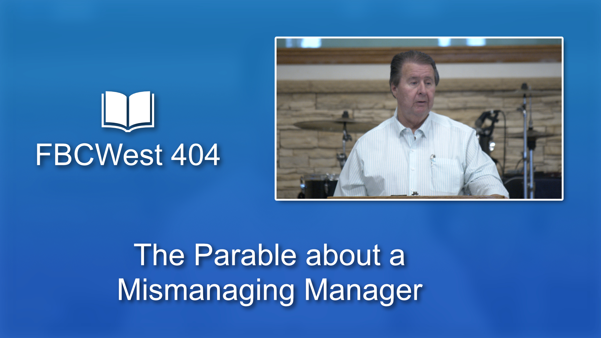 404 FBCWest | The Parable about a Mismanaging Manager photo poster