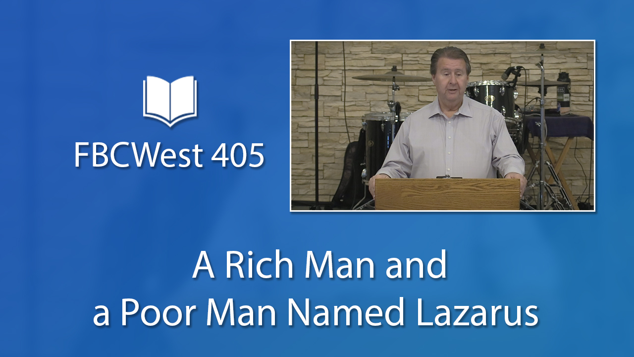 405 FBCWest | A Rich Man and a Poor Man Named Lazarus photo poster