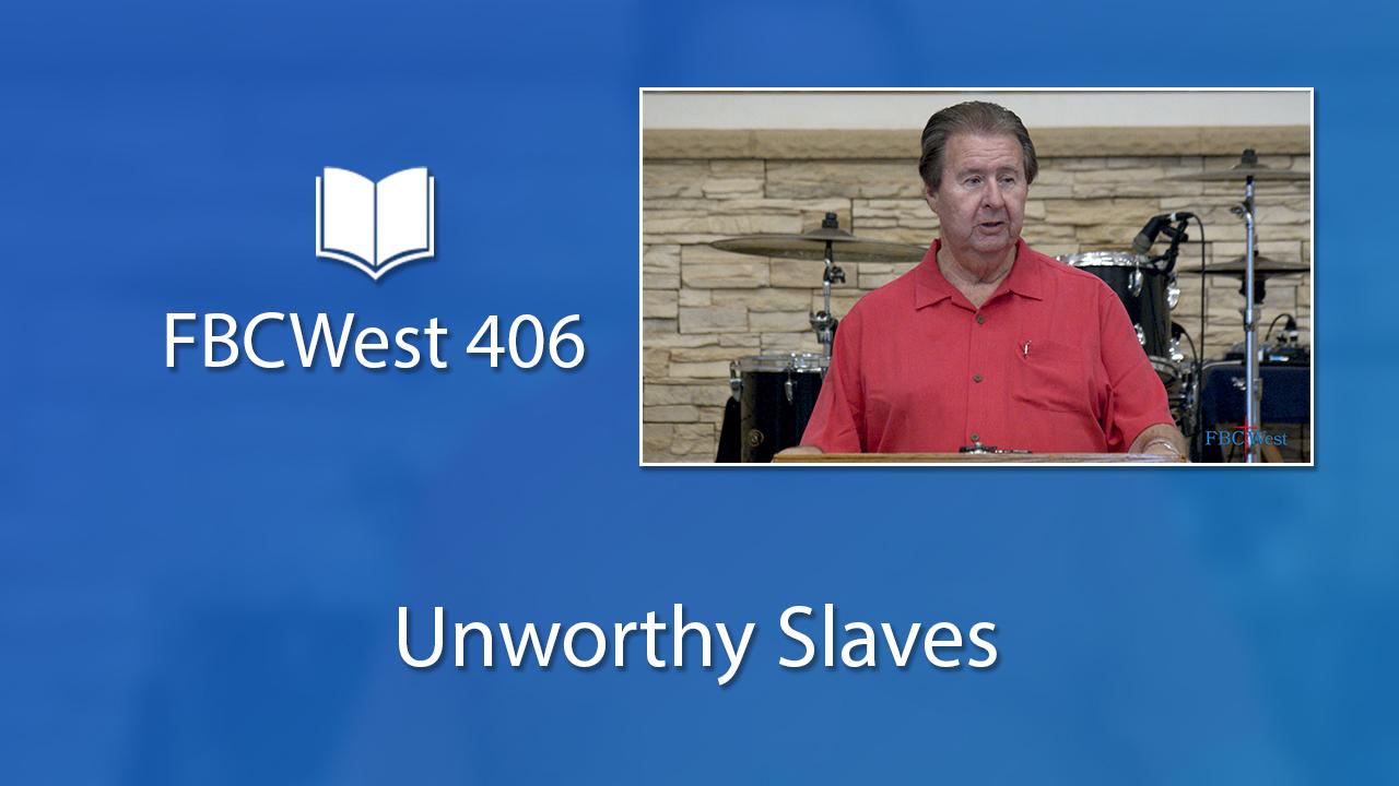 406 FBCWest | Unworthy Slaves photo poster